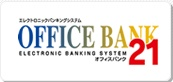 OFFICE BANK 21