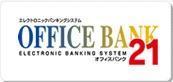 OFFICE BANK 21
